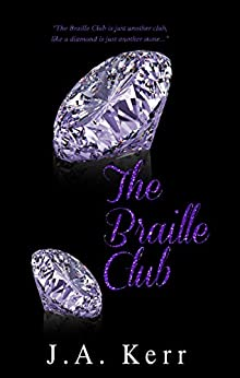 The Braille Club (The Braille Club Series Book 1) by [KERR, J. A.]