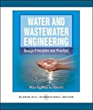 Water and Wastewater Engineering: Design Principles and Practice