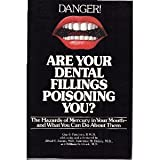 img - for Are Your Dental Fillings Poisoning You?: The Hazards of Mercury in Your Mouth-- And What You Can Do About Them book / textbook / text book