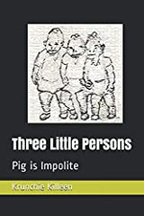 Three Little Persons: Pig is Impolite (Killeen Fables) Paperback