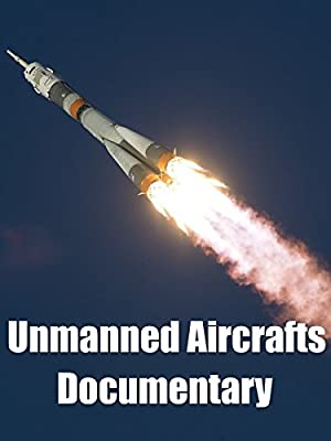 Unmanned Aircrafts: Documentary