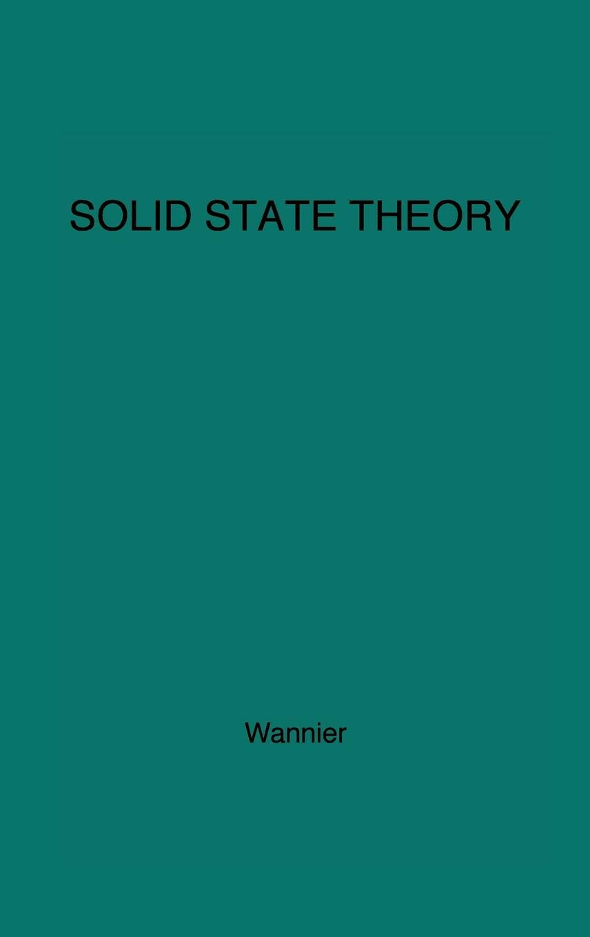 Elements of Solid State Theory: George H Wannier, Gregory H