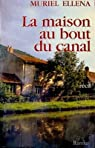 La maison au bout du canal : [récit] par Ellena