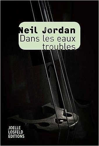 Dans les eaux troubles de Neil Jordan (Rentrée Littérature 2017)