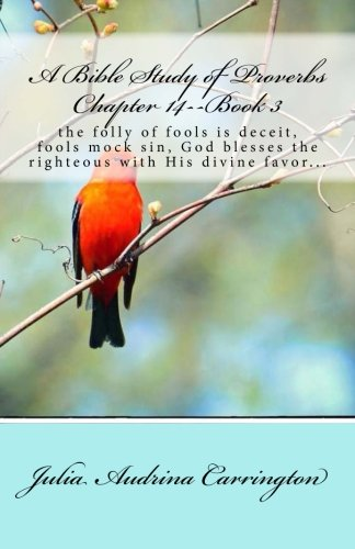 A Bible Study of Proverbs Chapter 14--Book 3