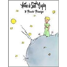 Il Piccolo Principe ( illustrato ): Le petit prince (Italian Edition)