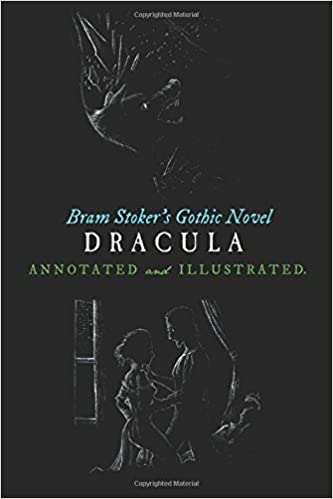 bram stoker s dracula annotated and illustrated maps  bram stoker s dracula annotated and illustrated maps essays and analysis oldstyle tales gothic novels volume 2 bram stoker