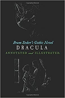 bram stoker s dracula annotated and illustrated maps bram stoker s dracula annotated and illustrated maps essays and analysis oldstyle tales gothic novels volume 2 illustrated
