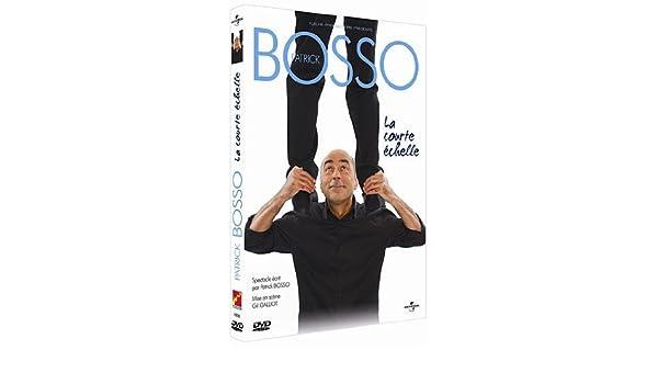 PATRICK BOSSO LA COURTE ECHELLE