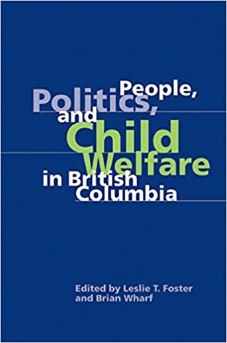 Politics People and Child Welfare in British Columbia