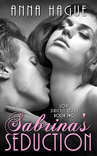 Sabrina's Seduction (Love Strictly Tested Book 2) by [Hague, Anna]