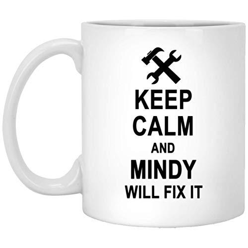 Keep Calm And Mindy Will Fix It Coffee Mug Large - Happy Birthday Gag Gifts for Mindy Men Women - Halloween Christmas Gift Ceramic Mug Tea Cup White 11 Oz]()