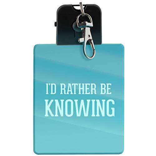 I'd Rather Be KNOWING - LED Key Chain with Easy Clasp