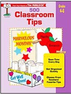 500 Classroom Tips: Grades 4-6 - Classroom 500 Tips