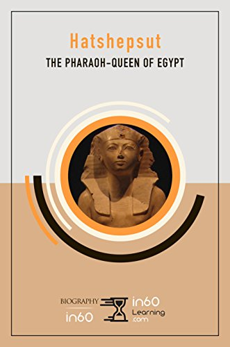Hatshepsut: The Pharaoh-Queen of Egypt