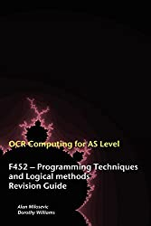 OCR Computing for A-Level - F452 - Programming Techniques and Logical Methods Revision Guide