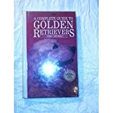 A Complete Introduction to Golden Retrievers, Kerry Donnelly, 0866223622