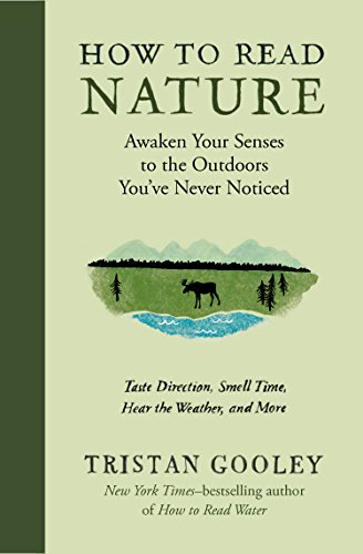 How to Read Nature: Awaken Your Senses to the Outdoors You've Never Noticed cover
