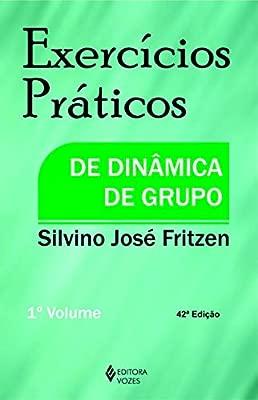 Exercícios Práticos De Dinâmica De Grupo Vol I Volume 1