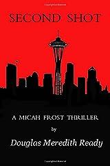 Second Shot: A Micah Frost Thriller (Volume 2) Paperback