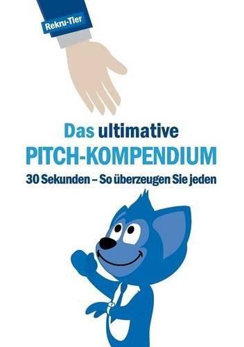 Das ultimative Pitch-Kompendium (German Edition) ebook