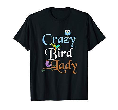 crazy bird lady t shirt]()