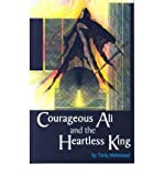 img - for Courageous Ali and the Heartless King (Paperback) - Common book / textbook / text book