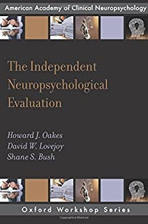 Clinical practice of forensic neuropsychology an evidence based the independent neuropsychological evaluation aacn workshop series fandeluxe Gallery