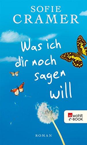 Was ich dir noch sagen will (German Edition)