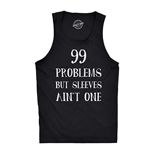 99 Problems But Sleeves Ain't One Tank Top Rap Music Funny Muscles Sleveless Tee (black) (Lyric Sleeve)