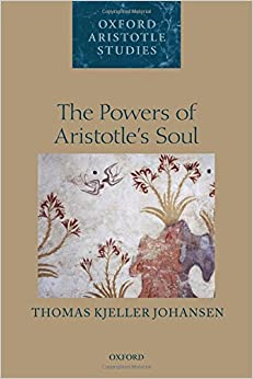 The Powers of Aristotle's Soul (Oxford Aristotle Studies Series)