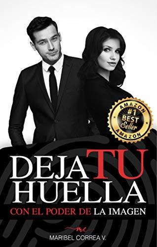 DEJA TU HUELLA: CON EL PODER DE LA IMAGEN (Spanish Edition) by [