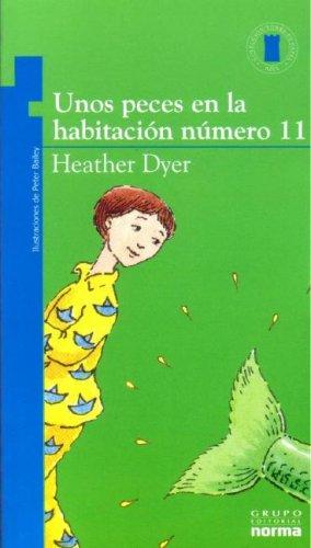 Download Unos Peces En La Habitacion Numero 11/ the Fish in Room 11 (Torre De Papel Azul / Blue Paper Tower) (Spanish Edition) pdf epub