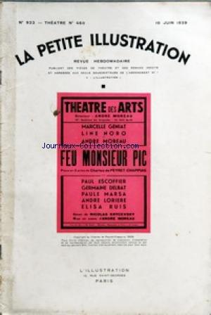 PETITE ILLUSTRATION (LA) [No 922] du 10/06/1939 - THEATRE DES ARTS PAR MARCELLE GENIAT LINE NORO ANDRE MOREAU - FEU MONSIEUR PIC PAR PAUL ESCOFFIER GERMAINE DELBAT PAULE MARSA ANDRE LORIERE ELISA RUIS - PERSONNAGES - PIC 65 ANS MARCELLE GENIAT - LA RELIGIEUSE PAULE MARSA - EDITH 37 ANS LINE NORO - ADRIEN PIC 45 ANS ANDRE MOREAU - MARIE-LOUISE 20 ANS ELISA RUIS - L'ENTREPRENEUR DES POMPES FUNEBRES ANDRE LORIERE - JEROME 75 ANS PAUL ESCOFFIER - LA FILLE GERMAINE DELBAT - LA SCENE SE PASSE DANS UN