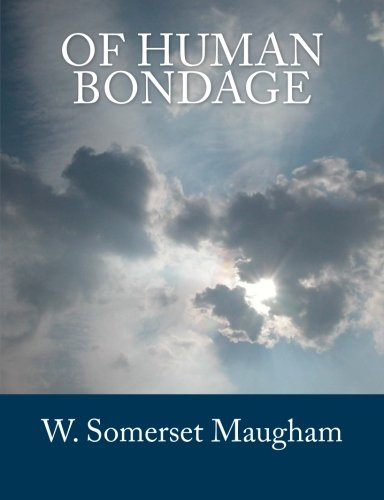 Of Human Bondage [Large Print Edition]: The Complete & Unabridged Classic Edition