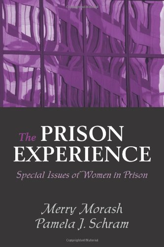 The Prison Experience: Special Issues of Women in Prison