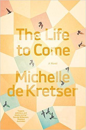 Amazon the life to come a novel 9781936787821 michelle de amazon the life to come a novel 9781936787821 michelle de kretser books sciox Images