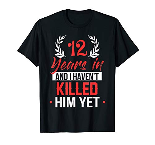 12 Years In Shirt. 12th Year Anniversary Gift Idea for Her