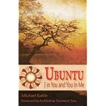 Ubuntu: I in You and You in Me