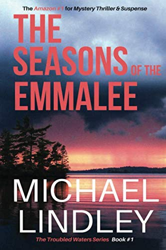 "The Seasons of the EmmaLee: The critically acclaimed historical drama of relationships and families challenged by class differences, betrayal and a … town. (A ""Troubled Waters"" Suspense Thriller)"