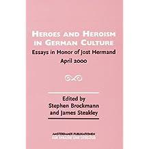 com james steakley books heroes and heroism in german culture essays in honor of jost hermand 2000 ampu 145 amsterdamer publikationen zur sprache und literatur