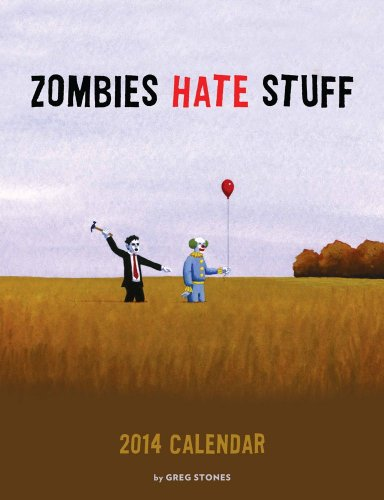 Zombies Hate Stuff 2014 Wall Calendar