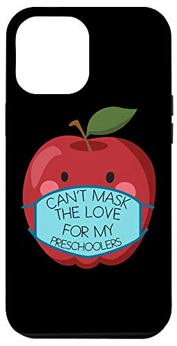 iPhone 12 Pro Max Can't Mask the Love for my Preschoolers Teacher Gift Case