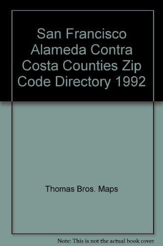 San Francisco Alameda Contra Costa Counties Zip Code Directory ()