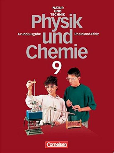 Natur und Technik -  Physik/Chemie (Bisherige Ausgabe) - Rheinland-Pfalz - Grundausgabe: Natur und Technik, Physik, Chemie, Grundausgabe Rheinland-Pfalz, 9. Schuljahr