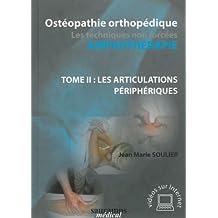 Osteopathie Orthopedique, les Techn.non Forcees T.2: Articulation