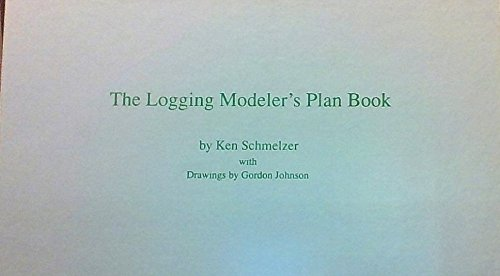 The Logging Modelers Plan Book  Signed