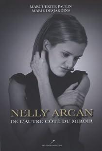 Nelly Arcan : De l'autre côté du miroir par Paulin