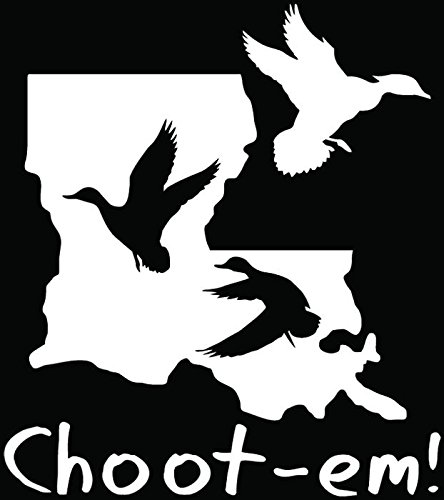 Choot Em Duck Hunting Louisiana Car Truck Window Bumper Vinyl Graphic Decal Sticker- (8 inch) / (20 cm) Tall GLOSS BLACK Color (Best Duck Hunting In Louisiana)