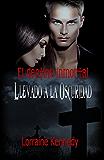 Llevado a la Oscuridad: Spanish Editioin (El destino inmortal nº 1)